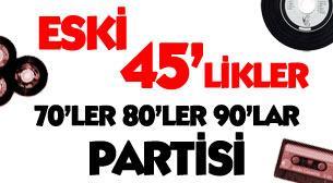 Eski 45'likler Türkçe Pop Parti