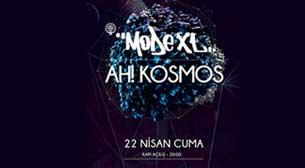 Mode XL ve Ah! Kosmos