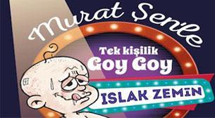 Murat Şen'le Tek Kişilik Goygoy