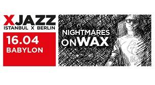 Nightmares on Wax @ XJazz Istanbul