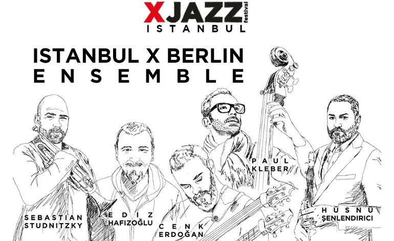 Istanbul x Berlin Ensemble @XJAZZ I