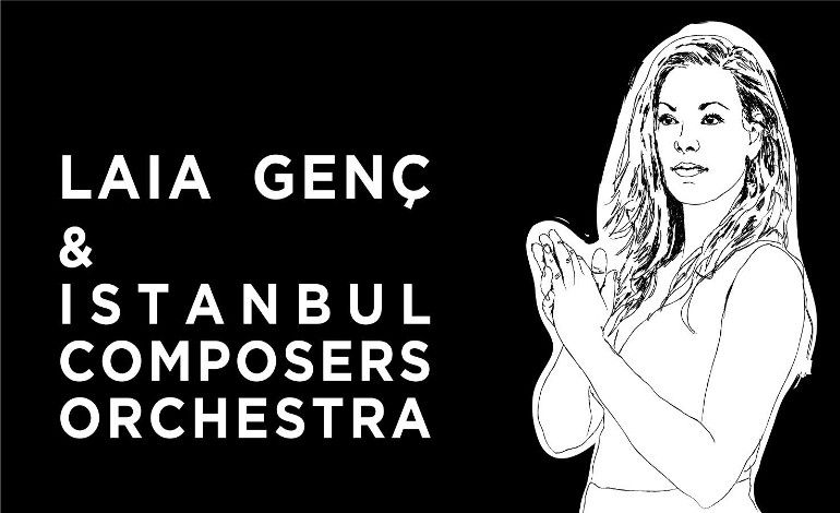 Laia Genç & Istanbul Composers Orch