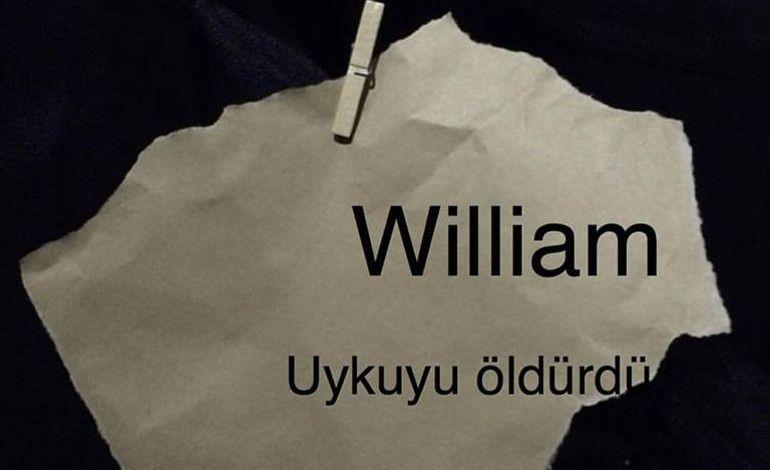 William Uykuyu Öldürdü