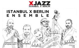İstanbul ve Berlin Caz Sahnesi Zorlu PSM'de Buluşuyor