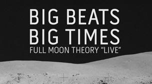 Big Beats Big Times/Full Moon