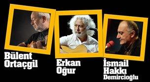 Bülent Ortaçgil-Erkan Oğur-İ.H.Demi