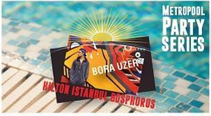 Metropool Party Series - Bora Uzer