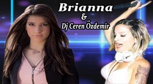 Brianna & DJ Ceren Özdemir