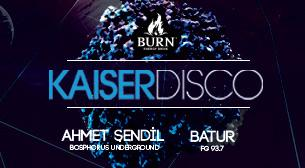 Burn Presents: Kaiserdisco