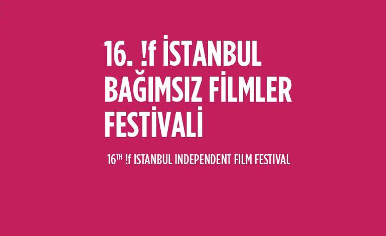 16. !f Istanbul Bağımsız Film Festivali Başladı
