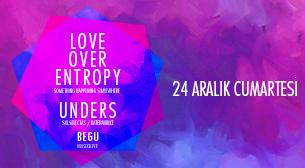 Unders & Love Over Entropy