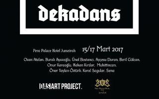 Dekadans' 15-17 Mart'ta Pera Palace'ta