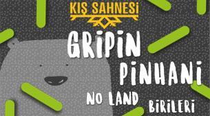 Gripin, Pinhani, No Land, Birileri