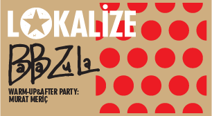 Lokalize: BaBa ZuLa, Warm-up & Afte
