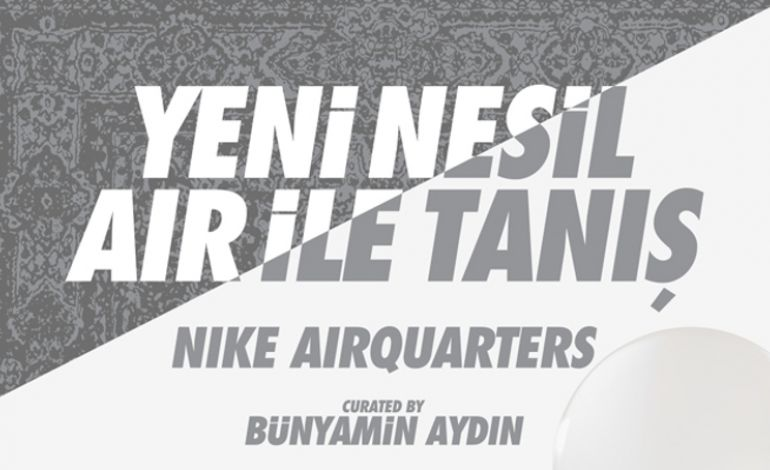Nike Air Max 30. Yaşını İstanbul'da 'Nike Air Quarters'da Kutluyor