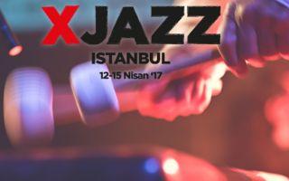 XJAZZ Festivali, Nisan'da İstanbul ve Ankara'da!