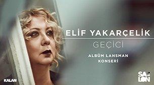 Elif Yakarçelik 'Geçici' Albüm Lans