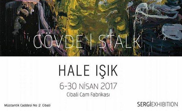 Hale Işık - Gövde/Stalk
