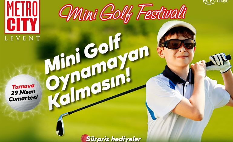 İstanbul Mini Golf Turnuvası 30 Nisan'a Kadar Metrocity'de