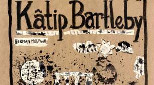 Katip Bartleby - TiyatroMiyatro