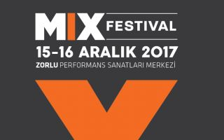 MIX Festivali İkinci Defa 15-16 Aralık'ta Zorlu Psm'de!