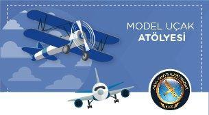 Model Uçak Atölyesi 8 - 16 yaş