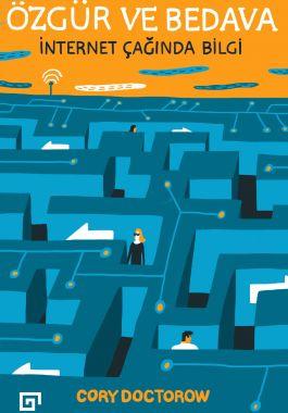 Özgür ve Bedava: İnternet Çağında Bilgi