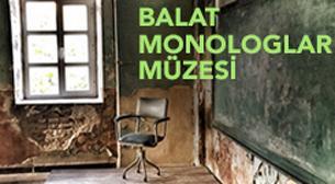 Balat Monologlar Müzesi