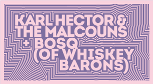 Karl Hector & The Malcouns + WB