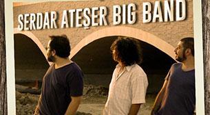 Serdar Ateşer Big Band