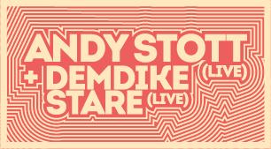 Andy Stott (Live) + Demdike Stare