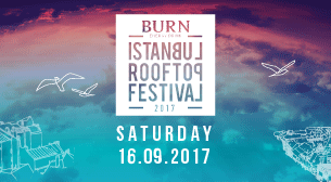 Burn Istanbul Rooftop Festival 2017