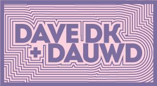 Dave DK + Dauwd