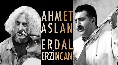 Ahmet Aslan - Erdal Erzincan