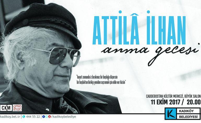Attila ilhan Caddebostan Kültür Merkezinde Anılacak