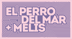 El Perro Del Mar + Melis
