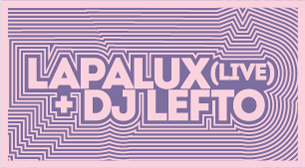 Lapalux (Live) + DJ Lefto
