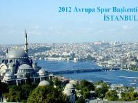 2012`de Sporun Kalbi İstanbul`da Atacak