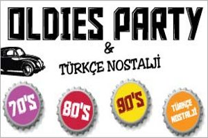 70's, 80's, 90's Oldies Party Türkçe Nostalji