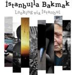 İstanbul'la Bakmak Fotoğraf Sergisi