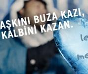 AŞKINI BUZA KAZI, KALBİNİ KAZAN