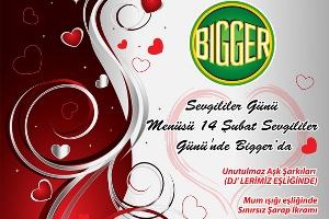 Bigger'da Sevgililer Günü