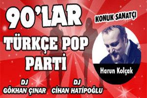 90'lar Türkçe Pop Parti - Konuk: Harun Kolçak