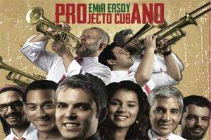 Emir Ersoy - Projecto Cubano