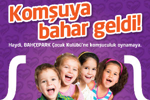 Bahçepark Çocuk Kulübü Sunar: Komşuya Bahar Geldi!