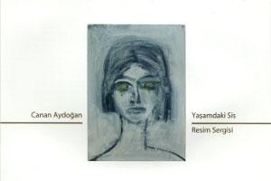 Canan Aydoğan'ın Yaşamdaki Sis