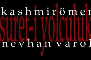 Kashmir Ömer - Nevhan Varol - Suret-i Yolculuk