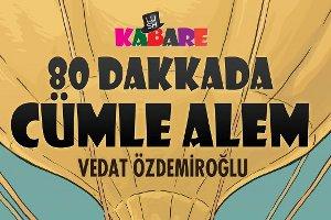 Vedat Özdemiroğlu - 80 Dakkada Cümle Alem