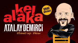 Atalay Demirci - Yeni Oyun: Kel Alaka