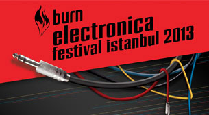 Burn Electronica Festival Istanbul